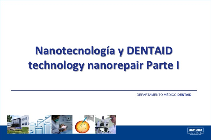 Nanotecnología y DENTAID technology nanorepair (Parte I)