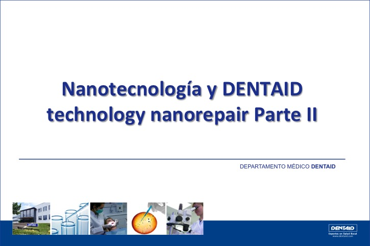 Nanotecnología y DENTAID technology nanorepair (Parte II)