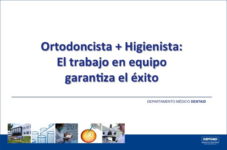 Ortodoncista + Higienista: El trabajo en equipo garantiza el éxito