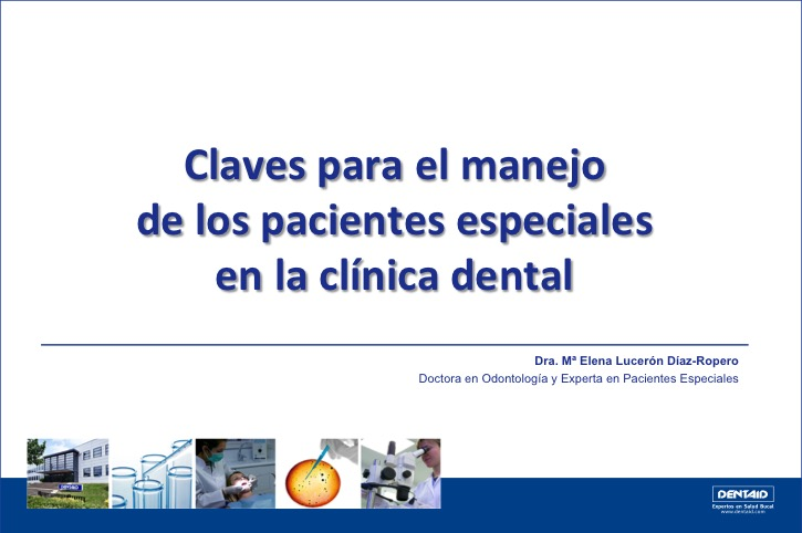Claves para el manejo de los pacientes especiales en la clínica dental
